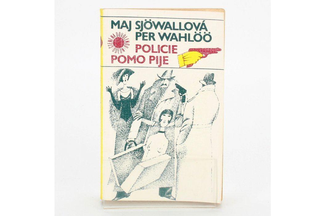 Kniha Per Wahlöö, Maj Sjöwall: Policie pomo pije Knihy