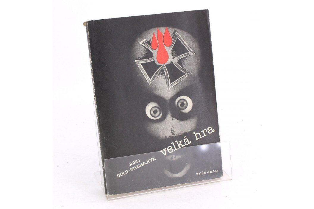 Kniha Jurij Dold - Mychajlyk: Velká hra  Knihy