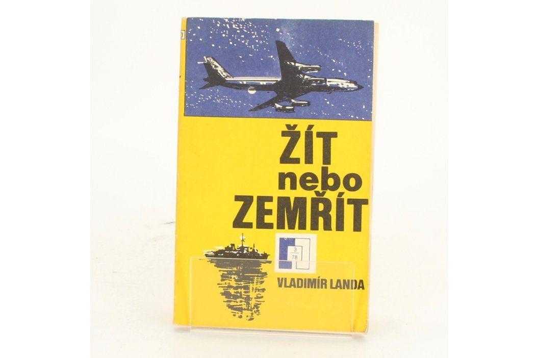 Kniha Vladimír Landa: Žít nebo zemřít Knihy
