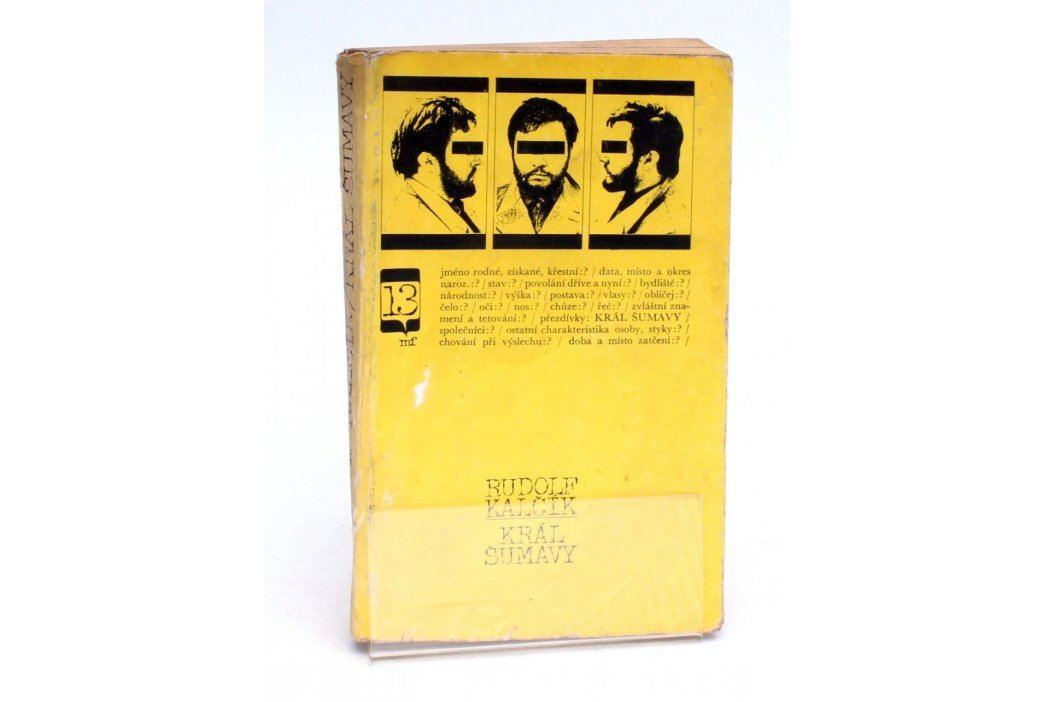 Kniha Rudolf Kalčík: Král Šumavy Knihy