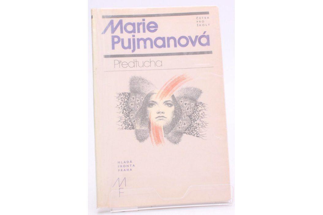 Kniha Marie Pujmanová: Předtucha Knihy