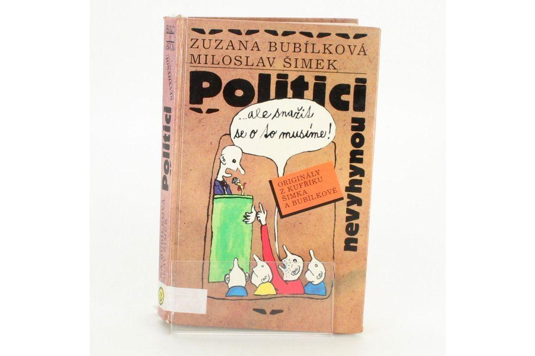Politici nevyhynou...ale snažit se o to musíme! Knihy