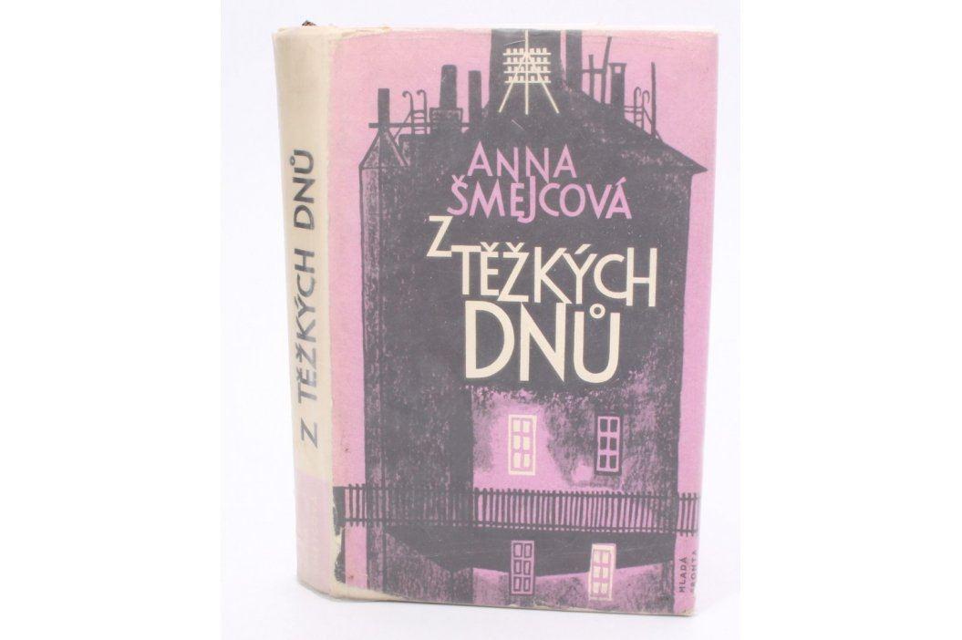 Kniha Anna Šmejcová: Z těžkých dnů  Knihy