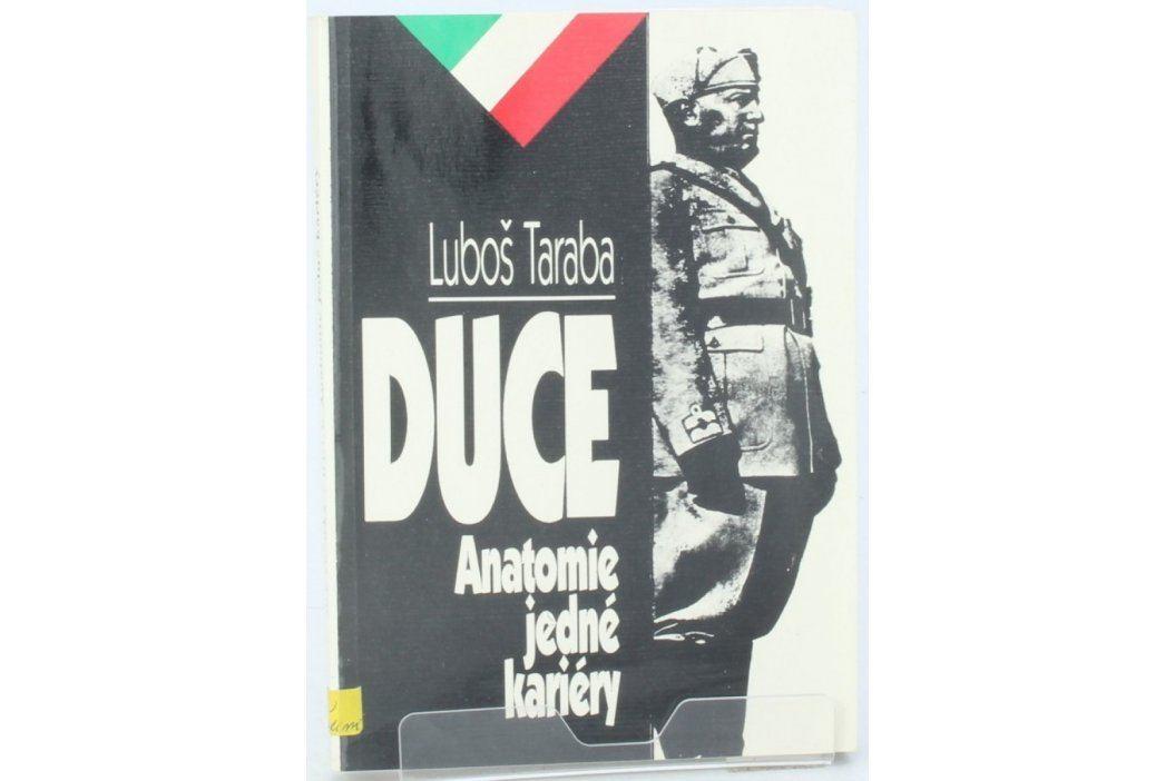 Kniha Luboš Taraba: Duce - anatomie jedné kariéry Knihy