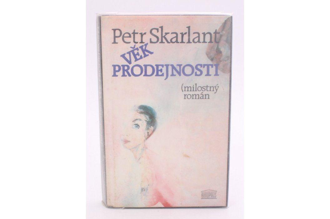 Kniha Petr Skarlant: Věk prodejnosti Knihy