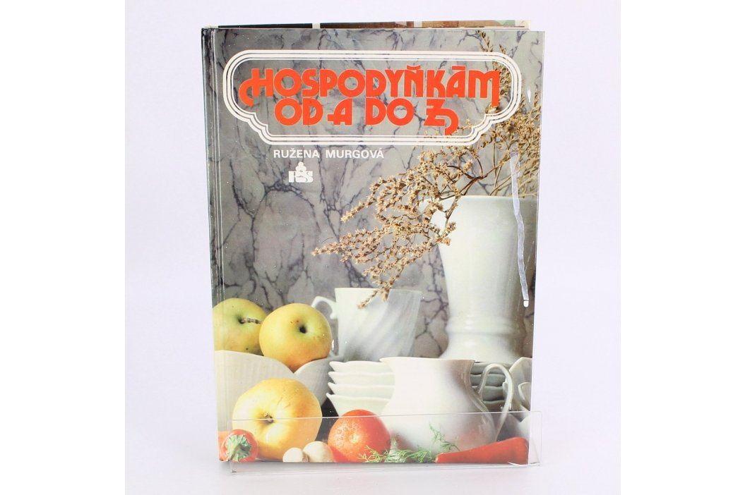 Kniha  Růžena Murgová - Hospodyňkám od A do Z Knihy