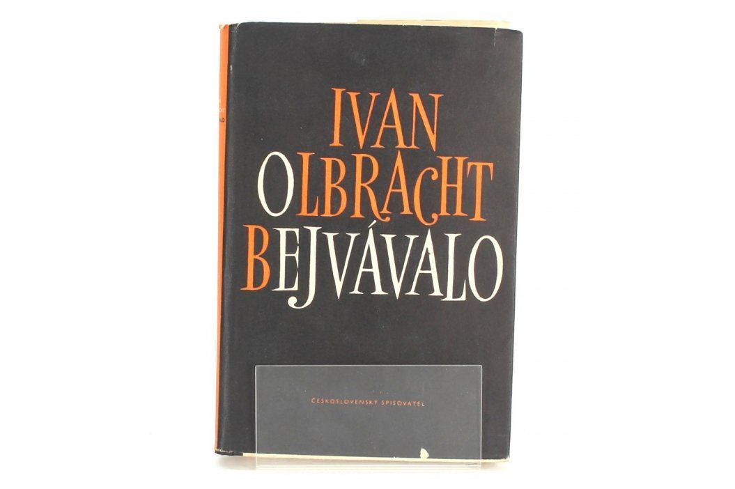 Kniha Ivan Olbracht: Bejvávalo Knihy