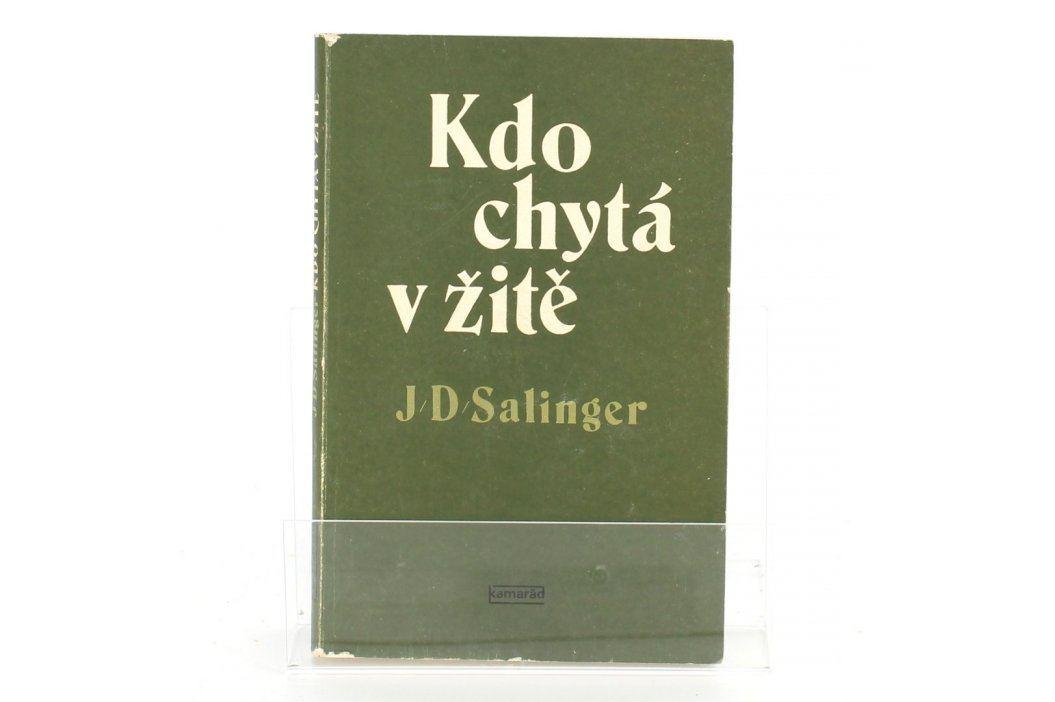 Kniha J. D. Salinger - Kdo chytá v žitě Knihy
