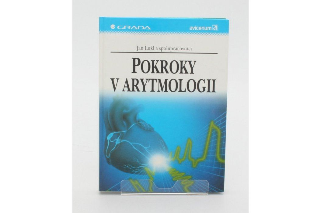 Kniha Pokroky v arytmologii - Jan Lukl a spolupra. Knihy