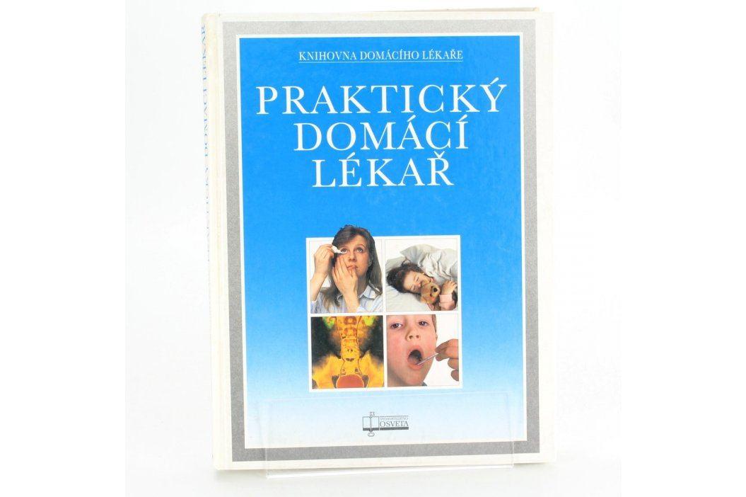 Praktický domácí lékař - Americká lékařská sp. Knihy