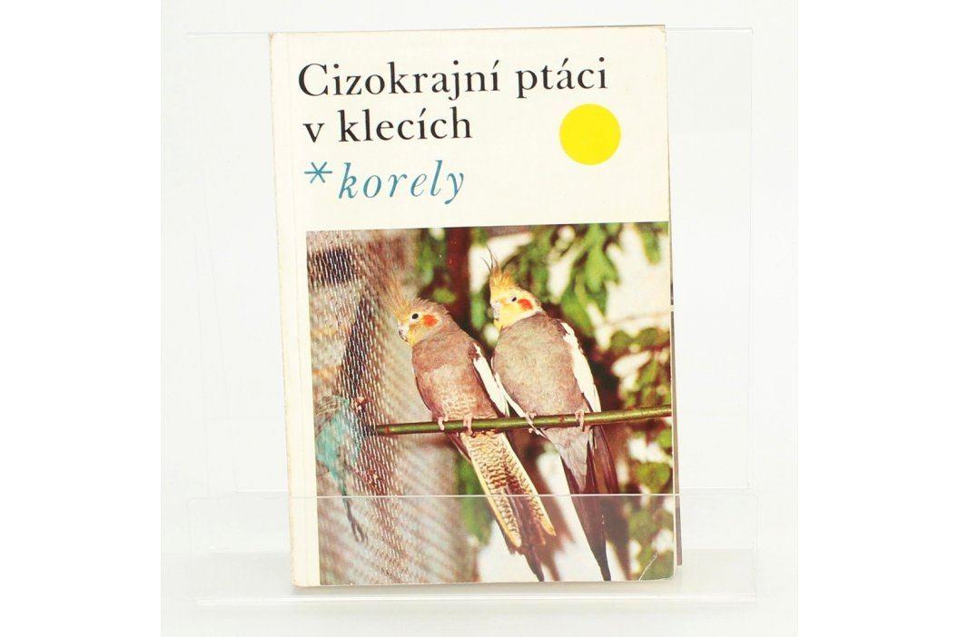 Cizokrajní ptáci korely Jan Dienstbier Knihy