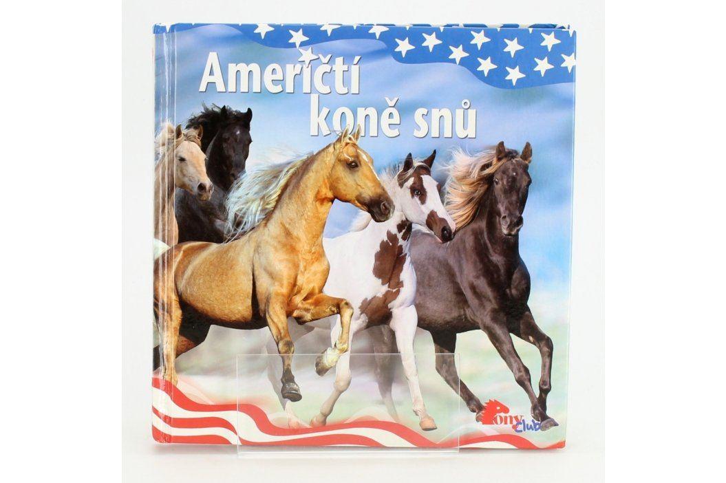 Kniha Američtí koně snů                      Knihy