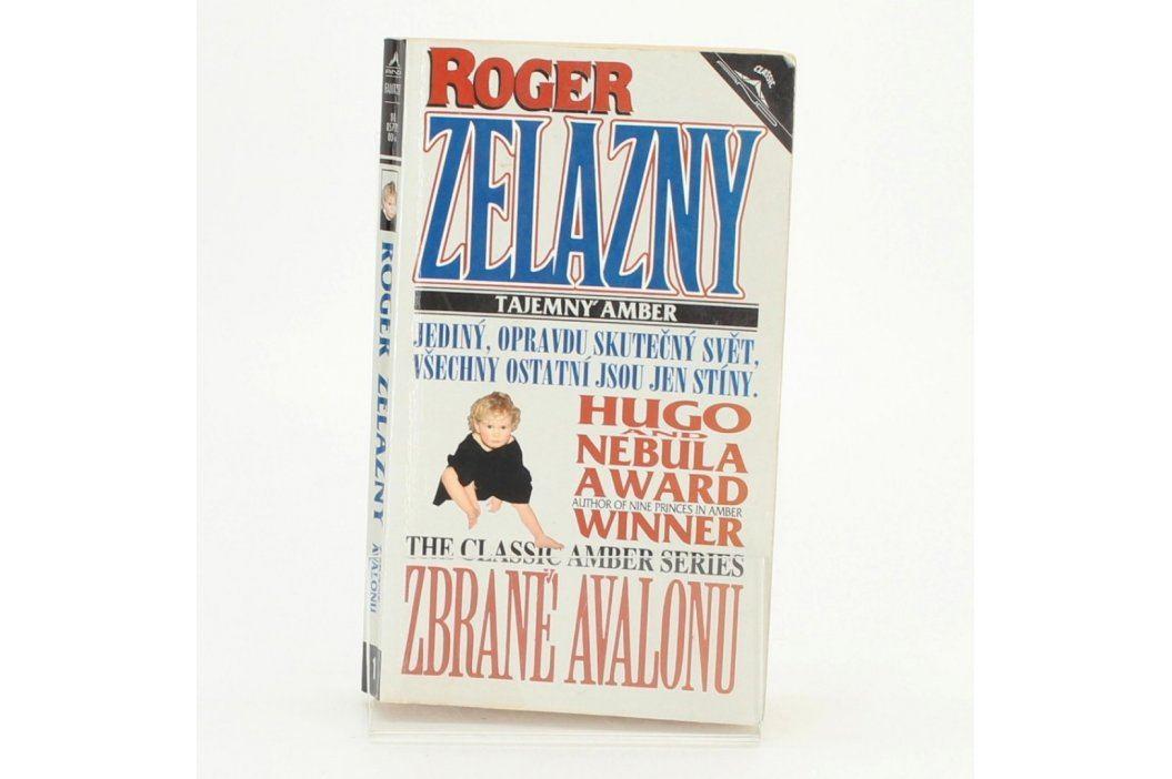 Tajemný Amber:Zbraně Avalonu Roger Zelazny Knihy