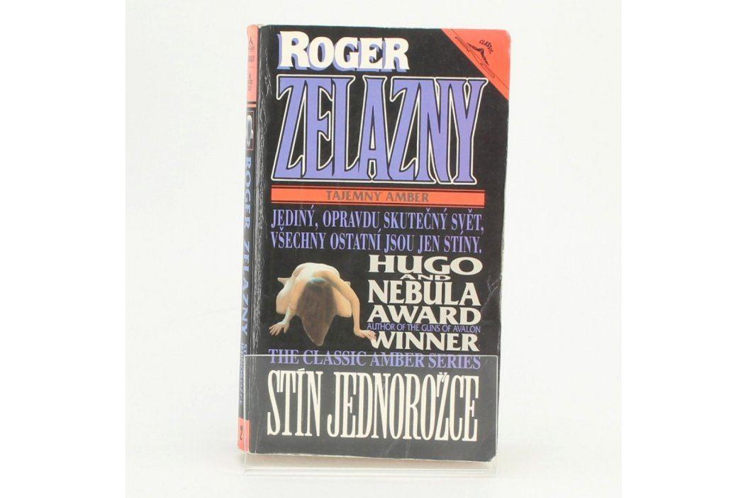 Tajemný Amber: Stín Jednorožce Roger Zelazny Knihy