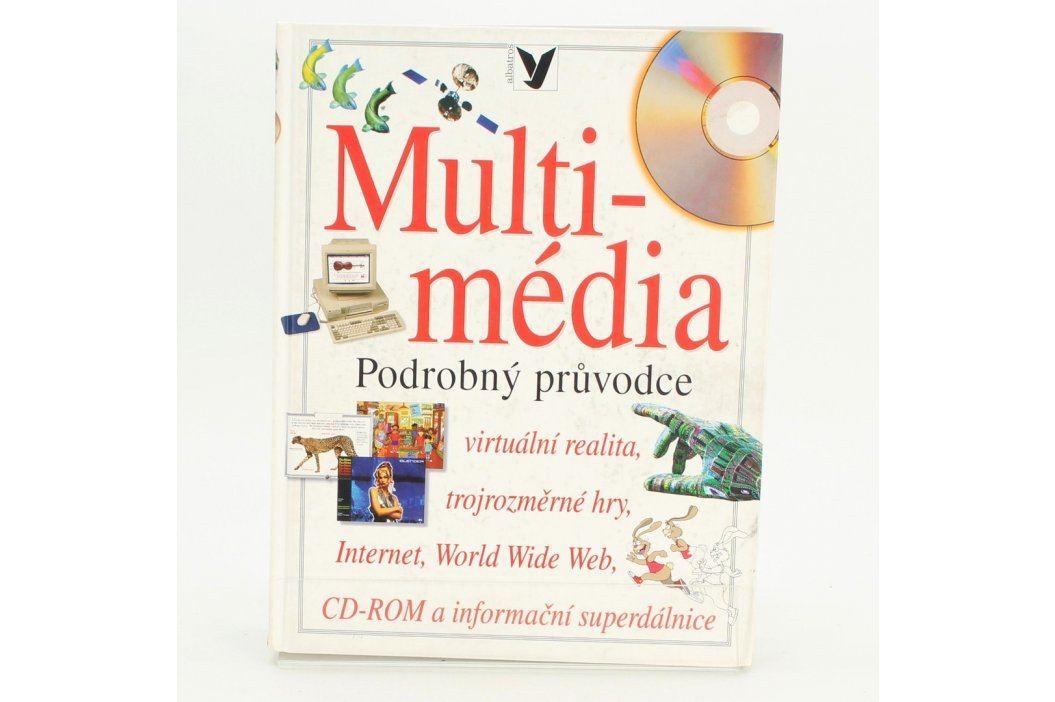 Kniha Multi-média podrobný průvodce Knihy