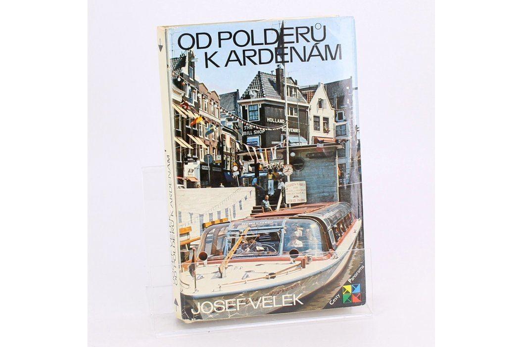 Kniha Od Polderů k Ardenám Josef Velek Knihy