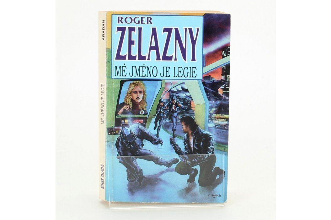 Kniha Mé jméno je legie Roger Zelazny Knihy