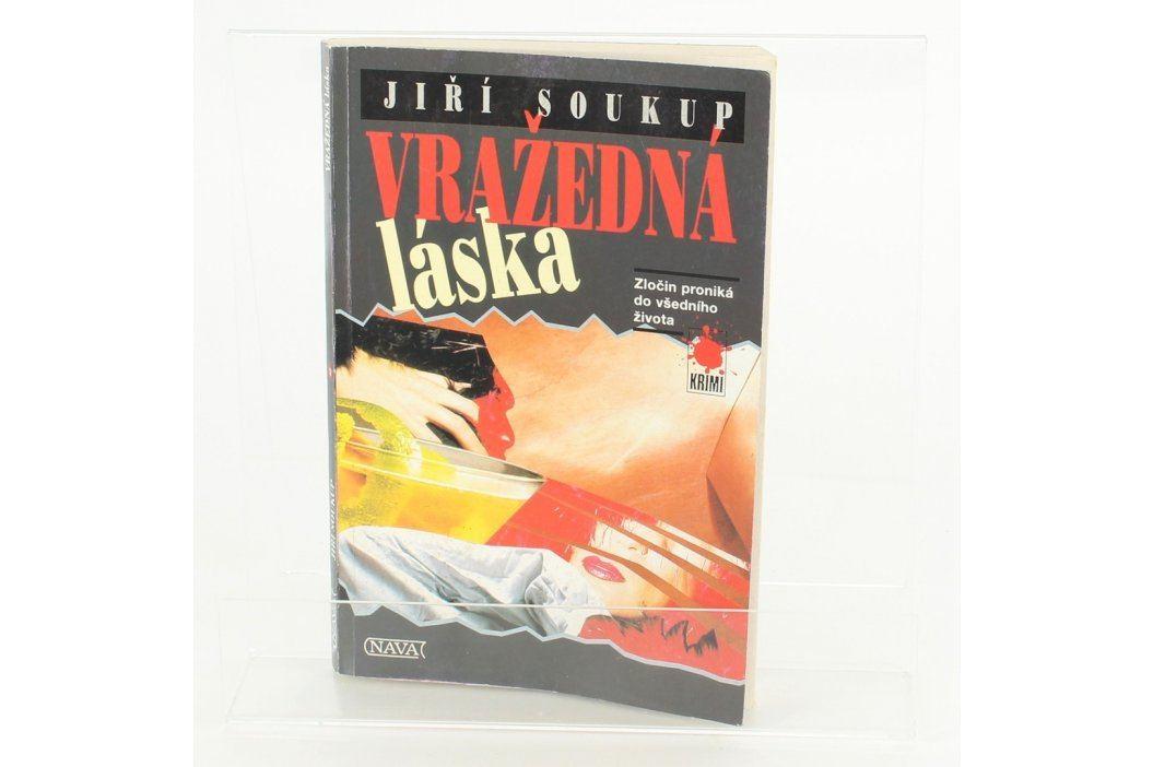 Kniha Nava Vražedná láska Jiří Soukup Knihy