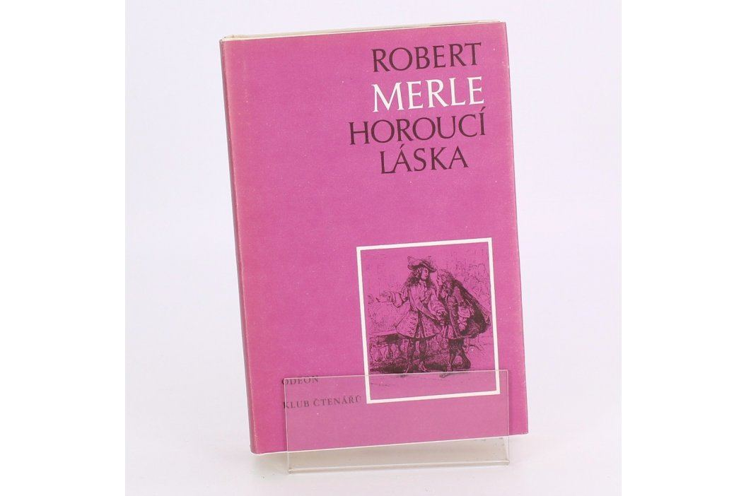 Horoucí láska Robert Merle Knihy