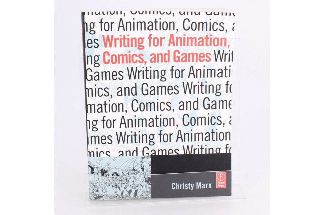 Writing for Animation, Comics, and Games Knihy