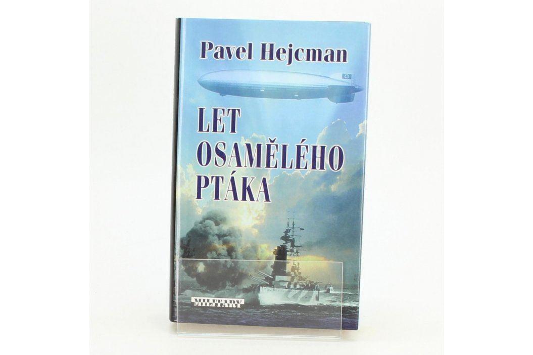 Let osamělého ptáka Pavel Hejcman Knihy
