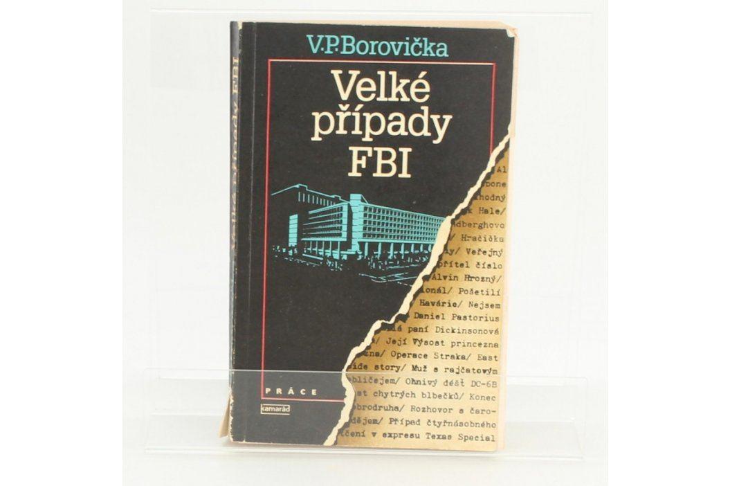 Kniha Velké případy F.B.I. V.P. Borovička  Knihy
