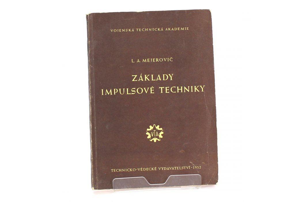 L. A. Mejerovič: Základy impulsové techniky Knihy