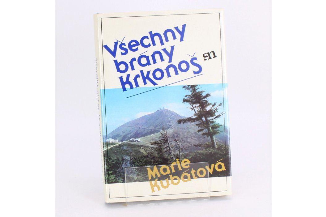 Kniha Všechny brány Krkonoš Marie Kubátová Knihy