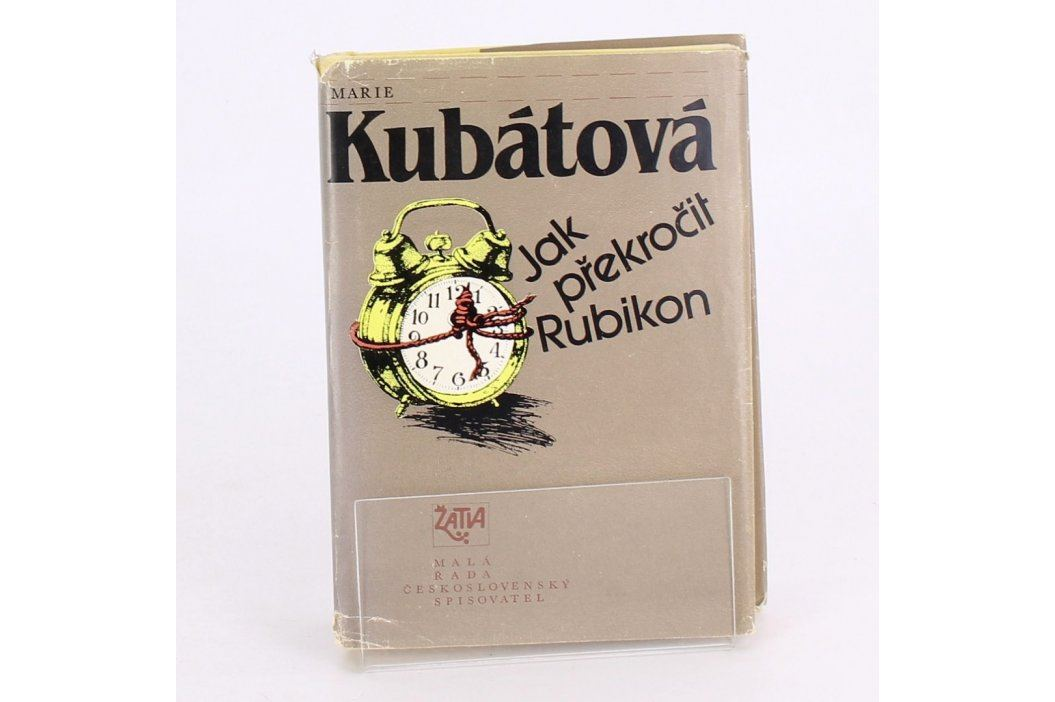 Kniha Jak překročit rubikon Marie Kubátová Knihy
