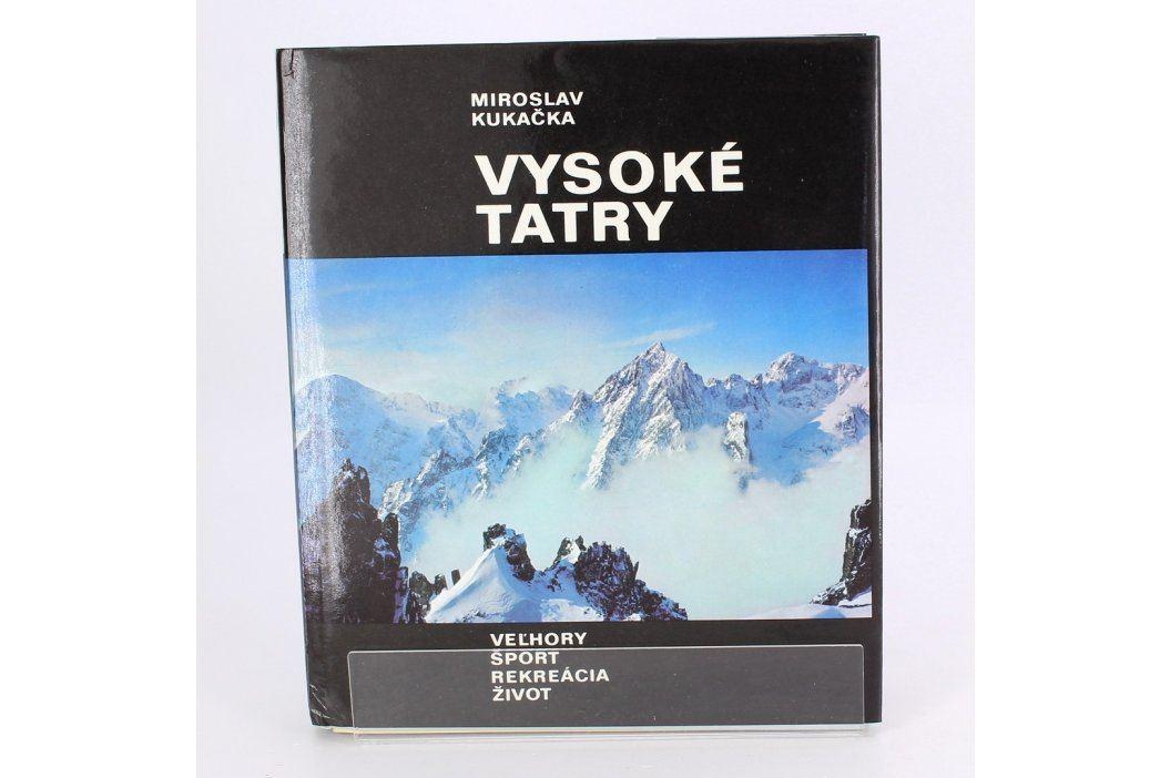 Kniha Vysoké Tatry Miroslav Kukačka Knihy