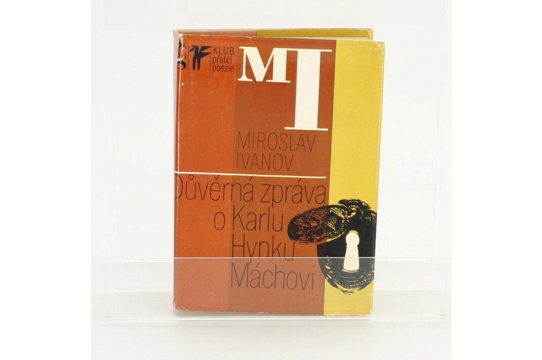 Kniha Důvěrná zpráva o Karlu Hynku Máchovi Knihy