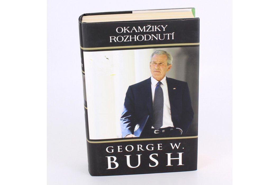 Okamžik rozhodnutí - George W. Bush Knihy
