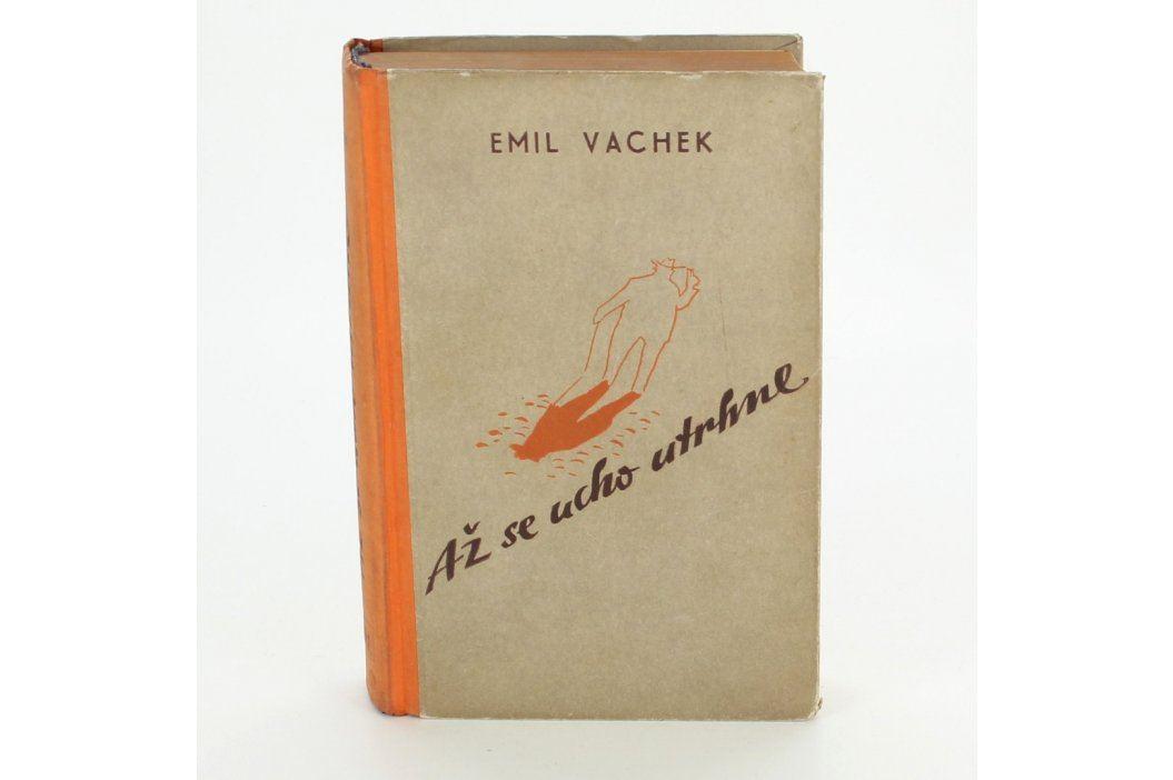 Emil Vachek: Až se ucho utrhne Knihy