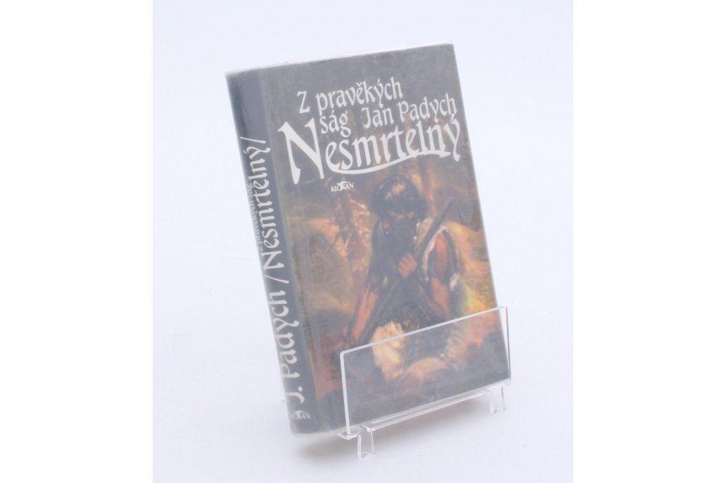 Kniha J. Padych: Z pravěkých ság - Nesmrtelný Knihy