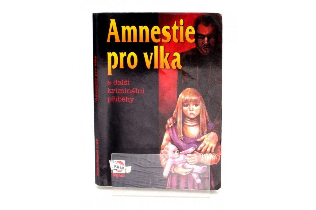 Amnestie pro vlka a další kriminální příběhy Knihy