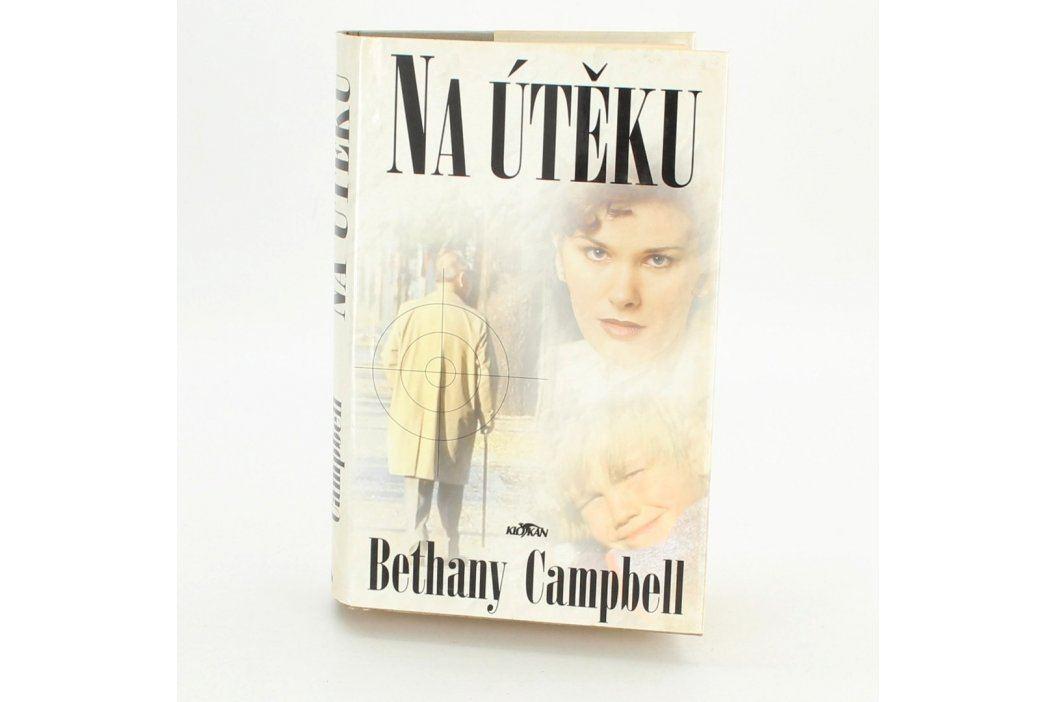Kniha Bethany Campbell - Na útěku český beletrie Knihy