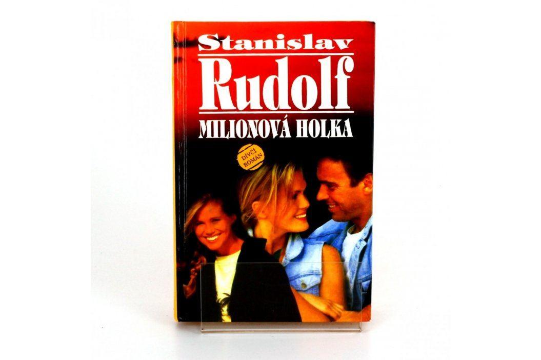 Kniha Stanislav Rudolf: Miliónová holka Knihy