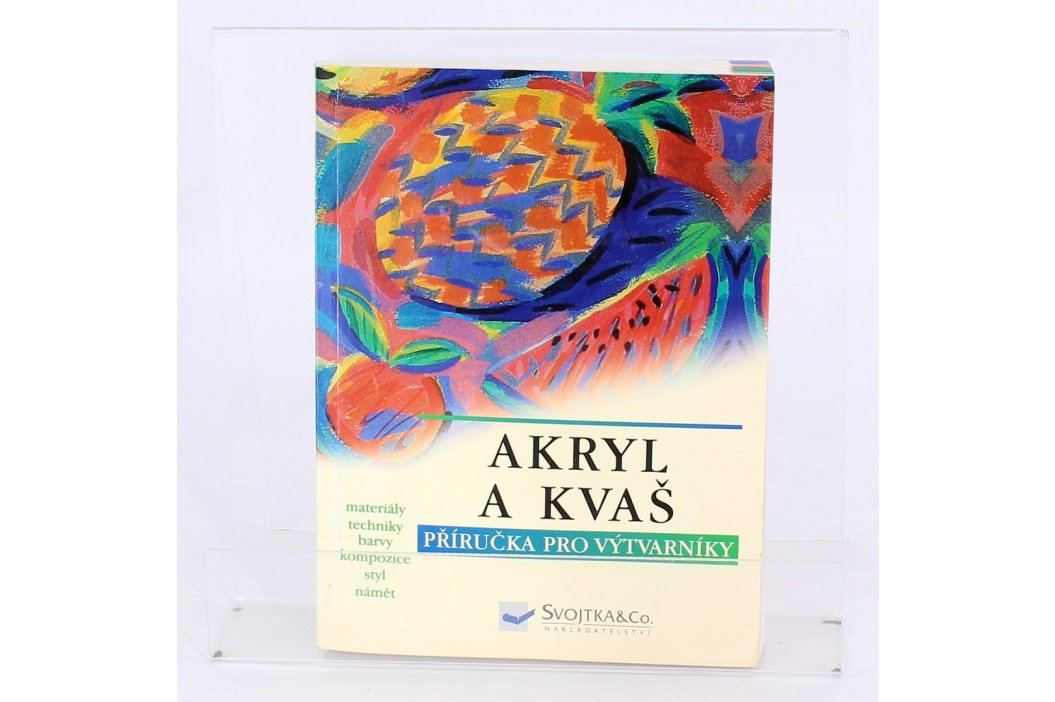 Akryl a Kvaš -příručka pro výtvarníky  Knihy