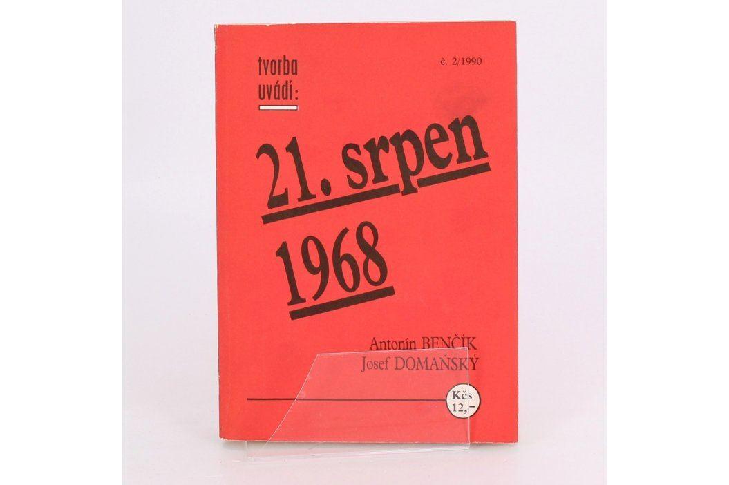 A. Benčík, J.  Domaňský: 21. srpen 1968 Knihy