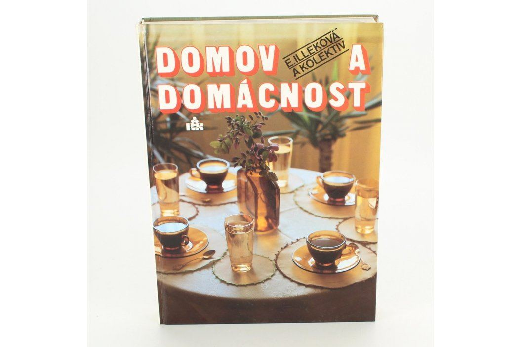 Kniha E. Illeková: Domov a domácnost Knihy