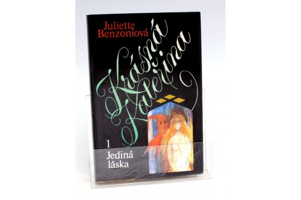 Benzoniová: Krásná Kateřina 1 - Jediná láska Knihy