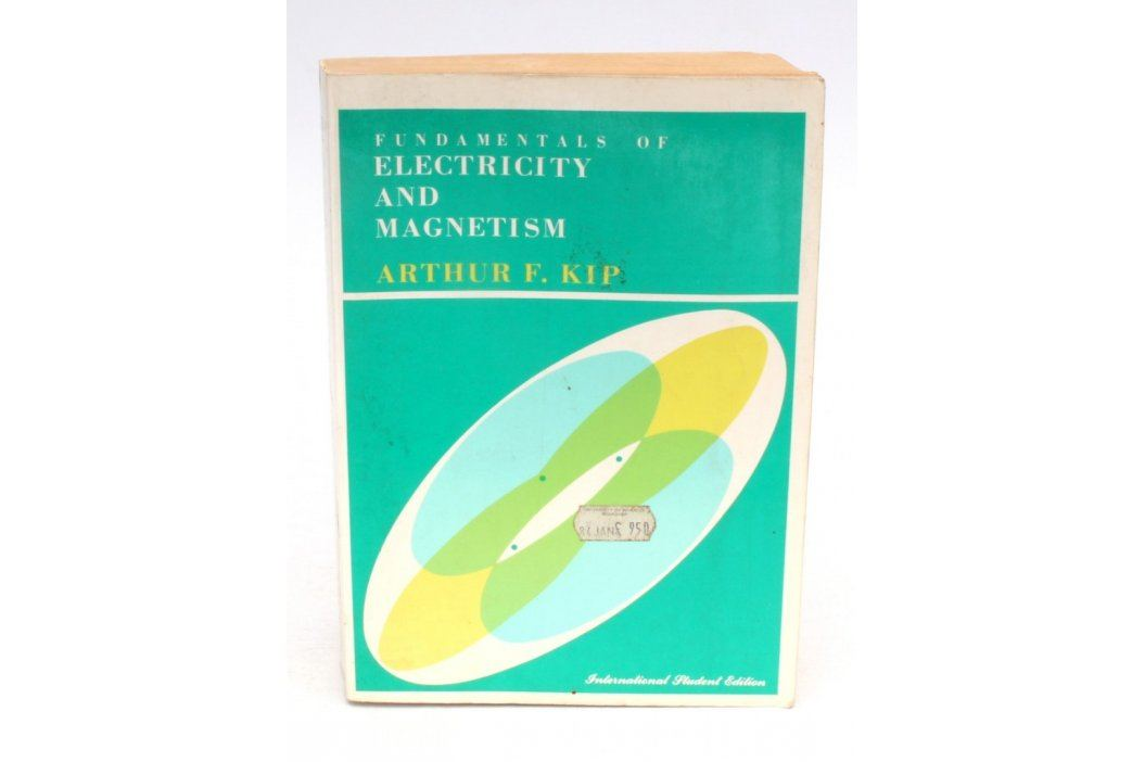 Arthur F. Kip: Electricity and Magnetism