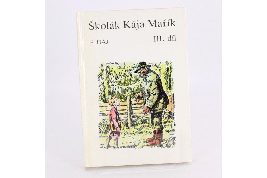 Kniha Felix Háj: Školák Kája Mařík 3. díl Knihy