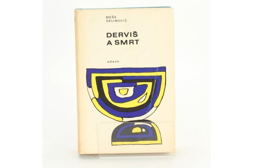 Kniha Meša Selimovič: Derviš a smrt Knihy