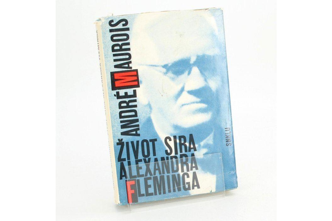 Kniha André Maurois: Život sira Alexandra Fleminga Knihy