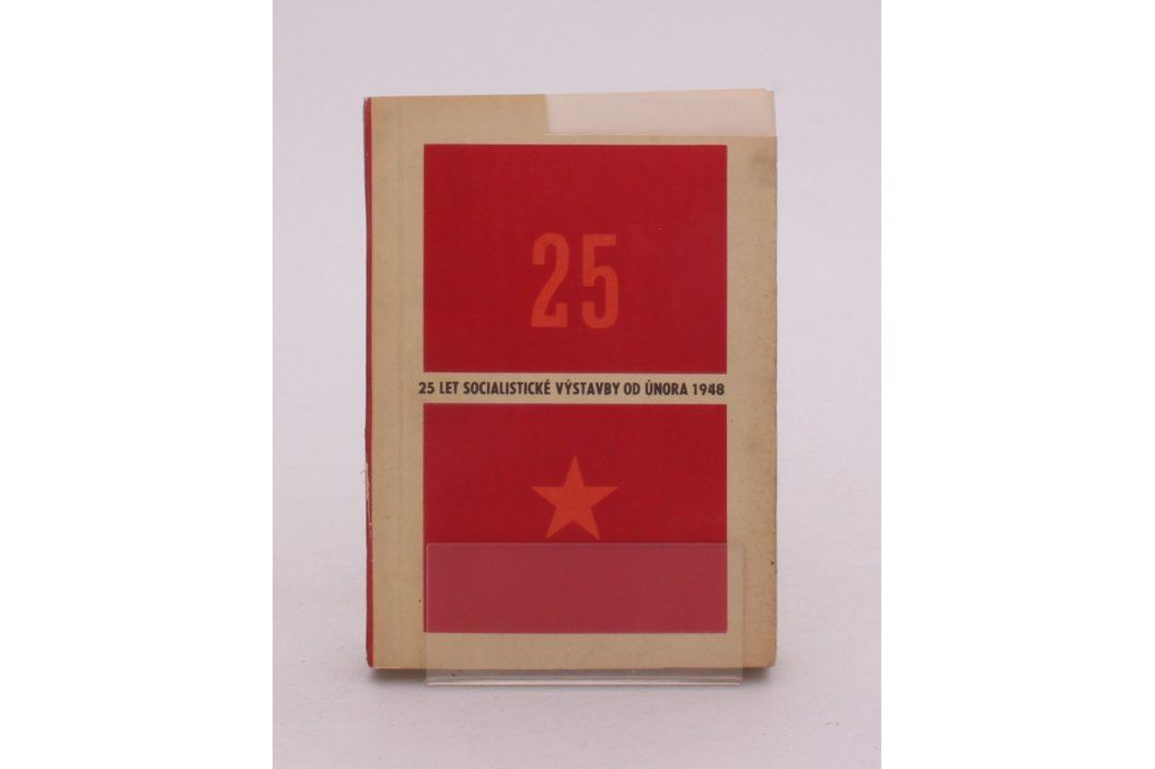 25 let Socialistické výstavby od února 1948 Knihy