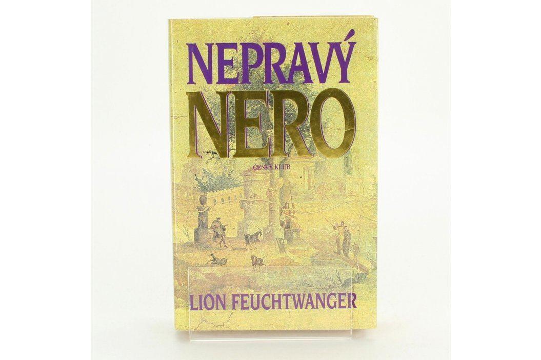 Kniha Lion Feuchtwanger: Nepravý Nero Knihy