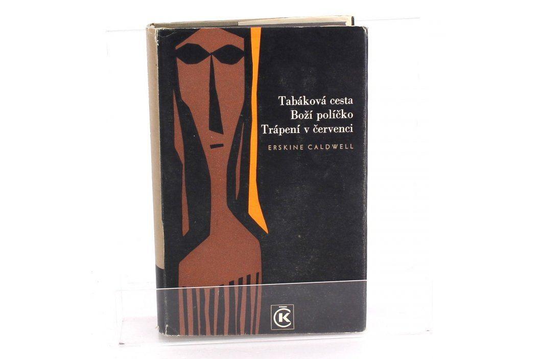 Tabáková cesta, Boží políčko, Trápení v červenci Knihy