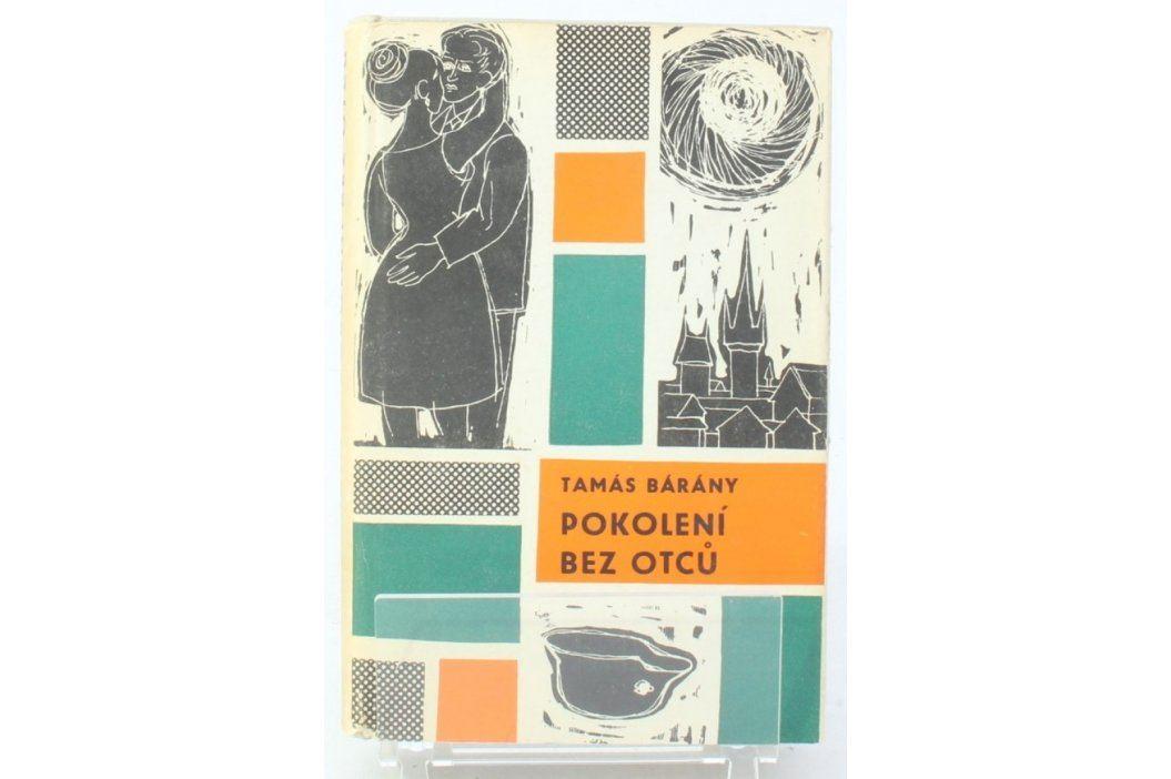 Kniha Tamás Bárány: Pokolení bez otců Knihy