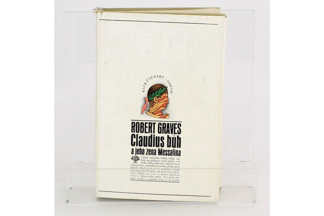 Robert Graves: Claudius bůh a jeho žena Messalina Knihy